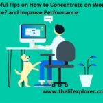 How to Concentrate on Work in Office?